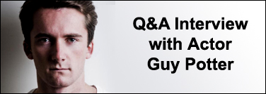 My Q&A Interview with British Actor Guy Potter