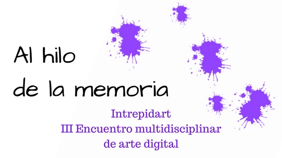 "IAIII Intrepid Art "" La Memoria"""