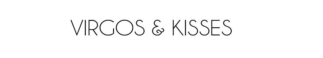 Virgos and Kisses