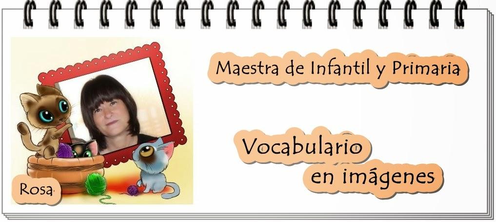 Vocabulario en imágenes. Maestra de Infantil y Primaria.