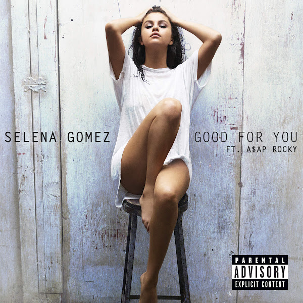 Selena Gomez - Good For You (feat. A$AP Rocky) - Single Cover