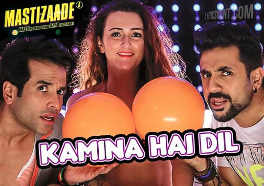 Kamina Hai Dil Lyrics - Mastizaade (2016) Hindi Lyrics
