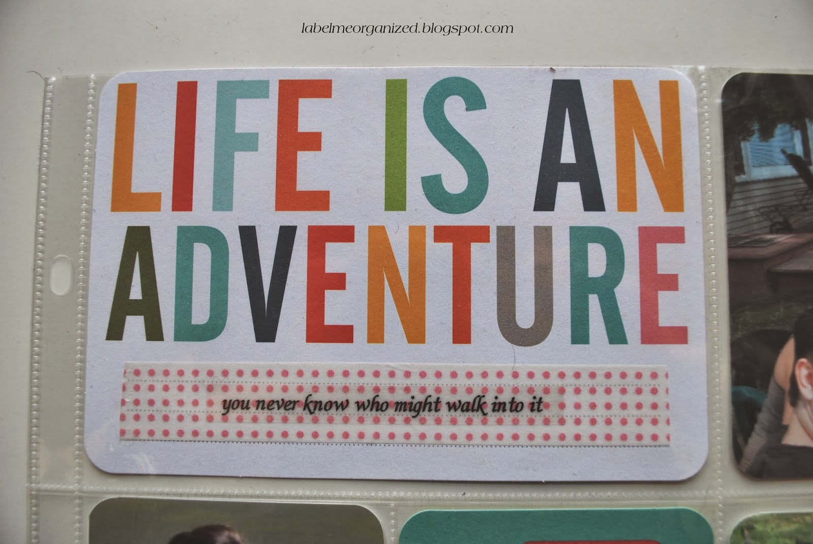 Life is an adventure, you never know who might walk into it