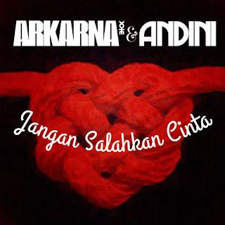 Arkarna - Jangan Salahkan Cinta
