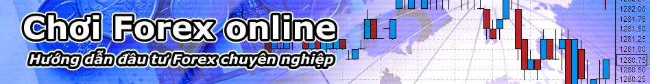 Trung tâm đào tạo chơi Forex - Vàng tài khoản Online
