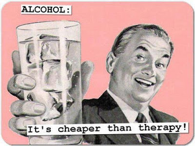 Alcohol: It's cheaper than therapy!