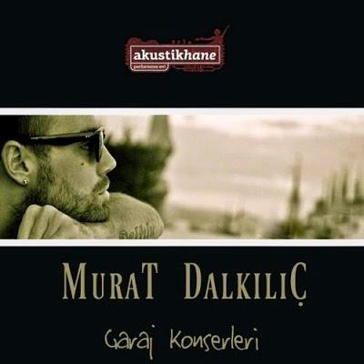 Murat Dalk�l�� - Garaj Konserleri (2013) Full Alb�m �ndir