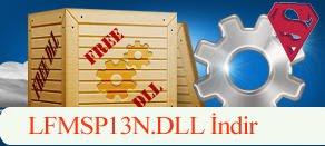 LFMSP13N.dll Hatası çözümü.