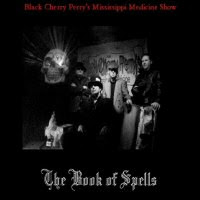 Black Cherry Perry\'s Mississippi Medicine Show - The Book Of Spells EP