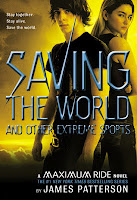 book cover of Saving The World and Other Extreme Sports by James Patterson