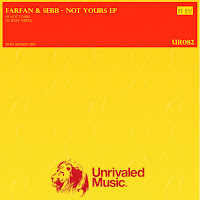 Farfan & Sebb Not Yours EP Unrivaled Music