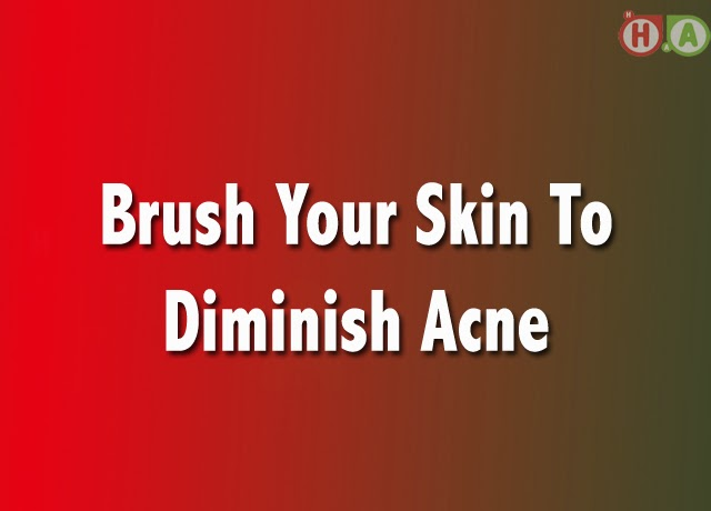 Brush Your Skin To Diminish Acne
