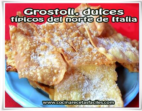 Recetas de tortas y pasteles , grostoli, dulces  típicos del norte de Italia