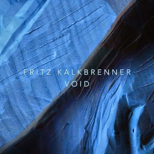 Fritz Kalkbrenner - Void (Remixes EP)