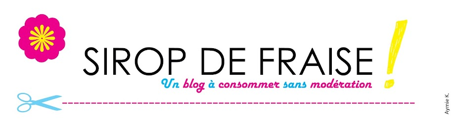 Sirop de fraise : blog mode, beaut, dco et lifestyle.