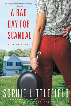 Sophie Littlefield A Bad Day for Scandal