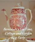 Bernideen's Tea Time, Cottage and Garden Blog Party