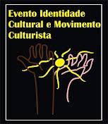 Evento Identidade Cultural e Movimento Culturista