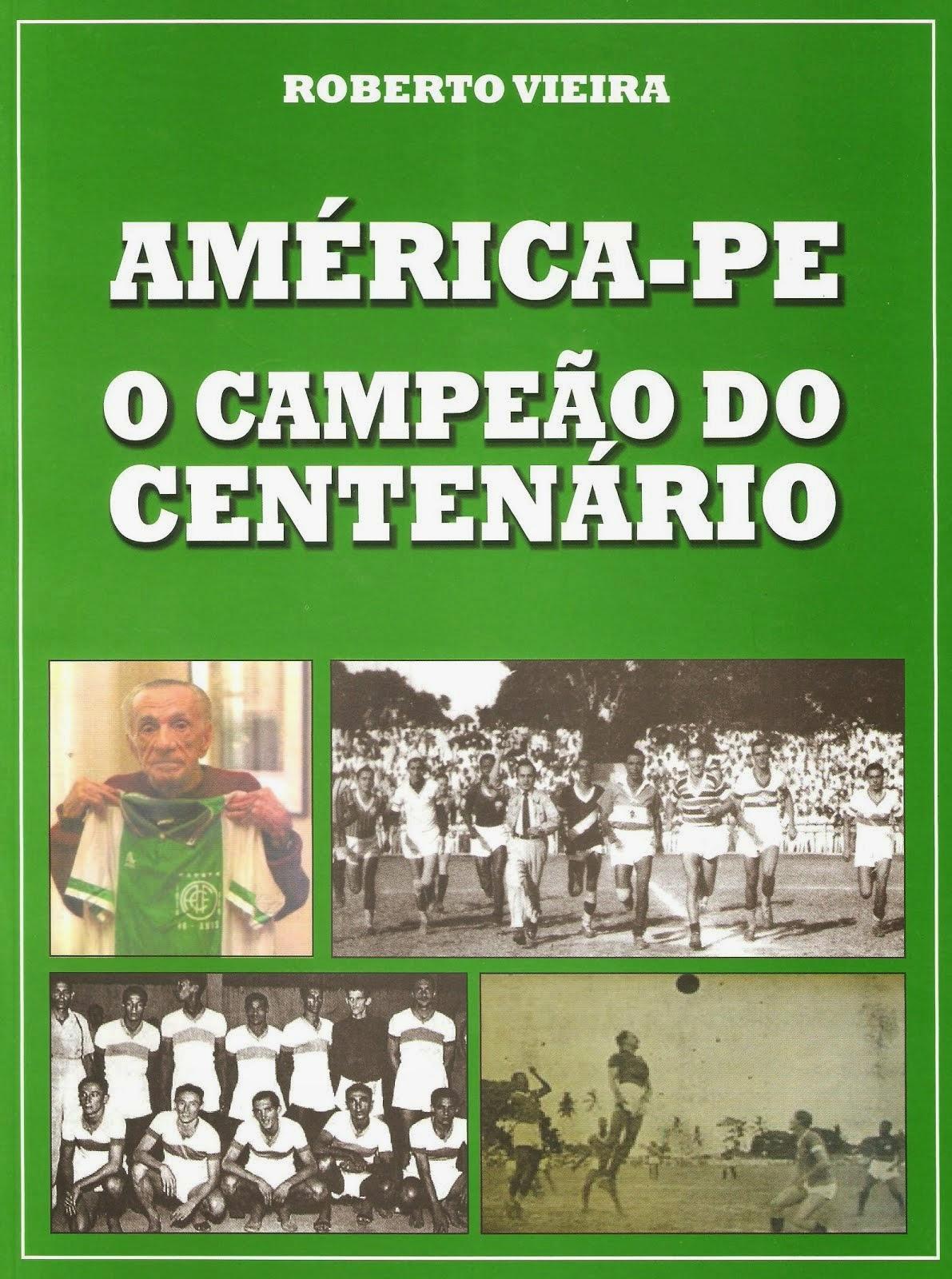 América PE - O campeão do Centenário
