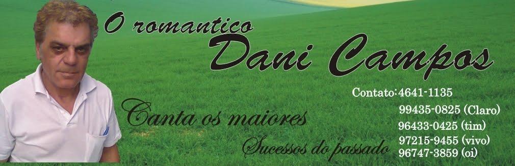 O Romantico Dani Campos