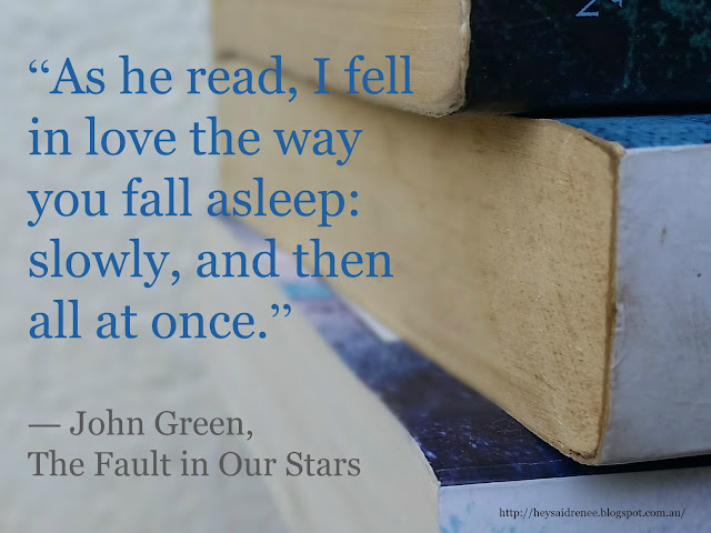 As he read, I fell in love the way you fall asleep: slowly, and then all at once.