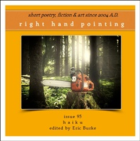 RIGHT HAND POINTING, Issue 95, Haiku, Edited by Eric Burke