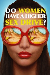 Watch Do Women Have A Higher Sex Drive? Online Free in HD