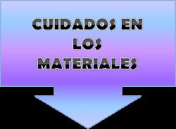 CUIDADOS EN LOS MATERIALES