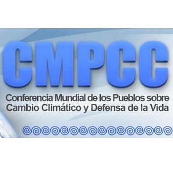 DECLARACION DE LA  CONFERENCIA MUNDIAL DE LOS PUEBLOS SOBRE CAMBIO  CLIMATICO Y DEFENSA DE LA VIDA
