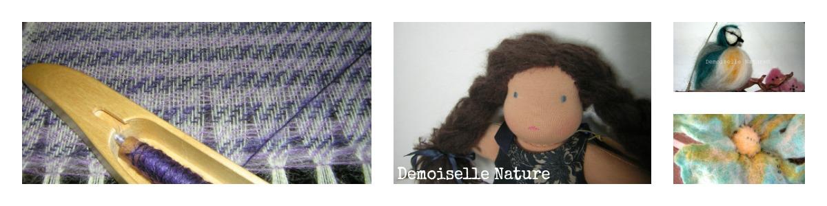 Demoiselle Nature ® , tissage artisanal, poupées Waldorf, objets en  feutre