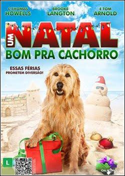 Um Natal Bom Pra Cachorro – Dublado ou Legendado – 2012
