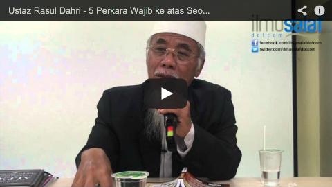 Ustaz Rasul Dahri – 5 Perkara Wajib ke atas Seorang Salafi
