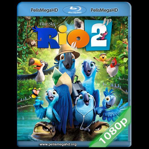 RIO 2 (2014) 1080P HD MKV ESPAÑOL LATINO