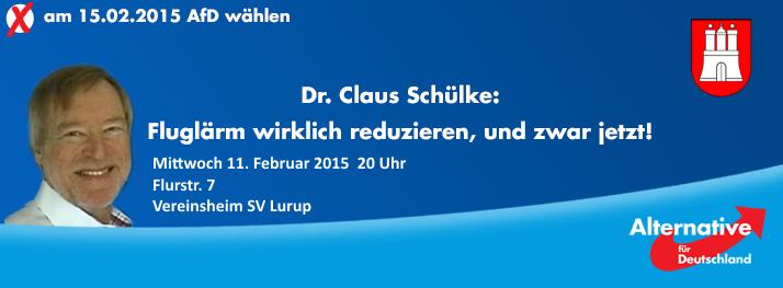 Dr. Claus Schülke: Fluglärm wirklich reduzieren, und zwar jetzt! Mittwoch 11. Februar 2015 20 Uhr Ort: Vereinsheim SV Lurup, Flurstr. 7