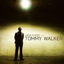 Tommy Walker - I Have A Hope