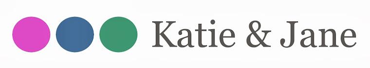 Katie & Jane