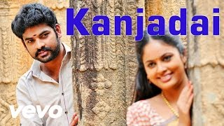 Anjala – Kanjadai Video Vimal Nandhita Gopi Sundar