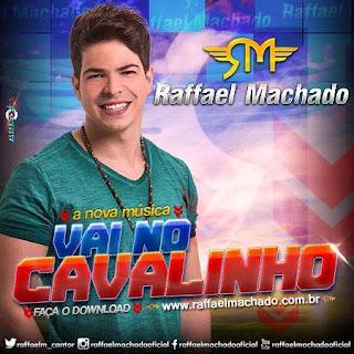 Raffael Machado - Vai no Cavalinho