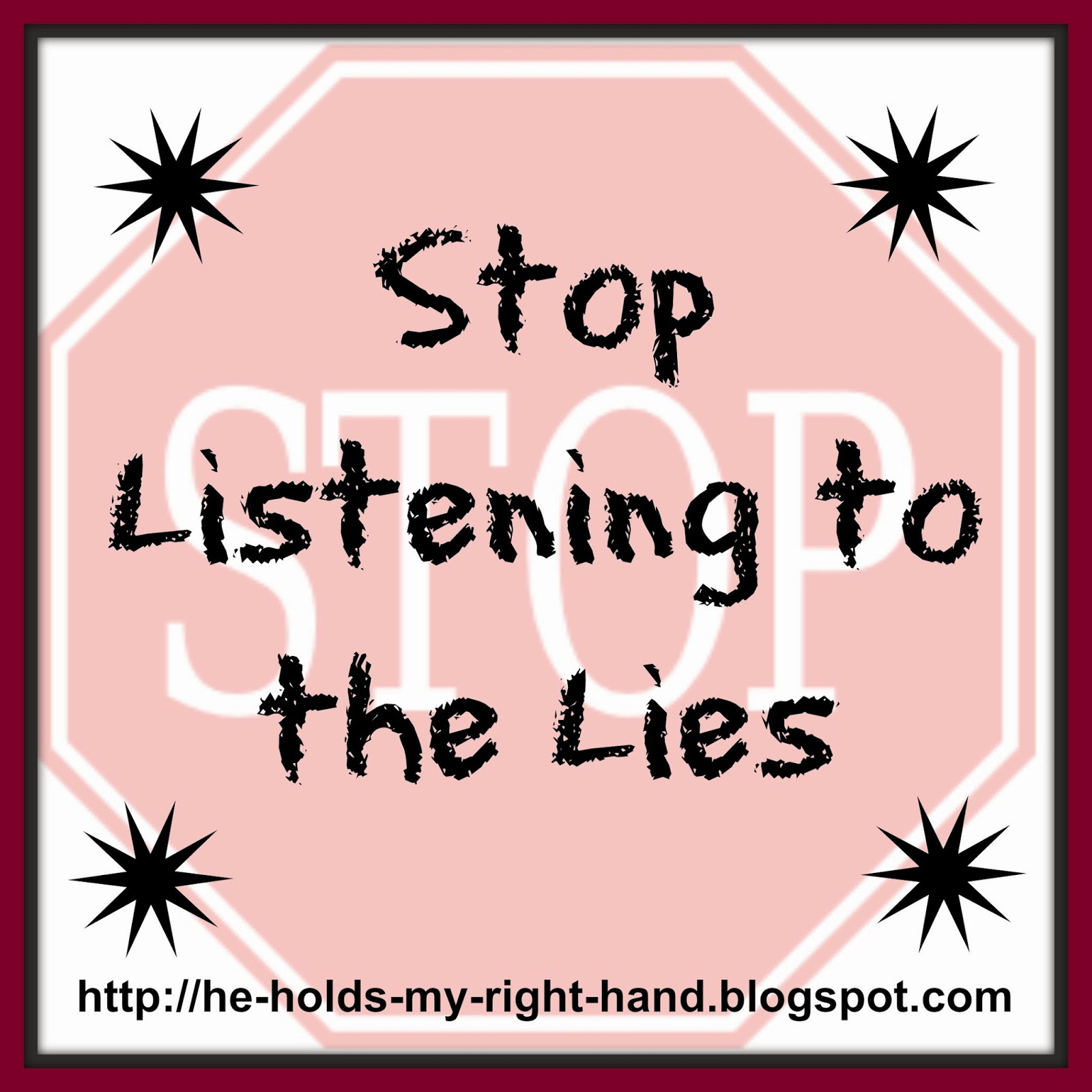 http://www.heholdsmyrighthand.com/2014/09/stop-listening-to-lies.html