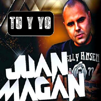 Juan Magan - Tu Y Yo
