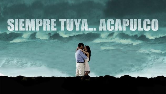 Poster oficial de la telenovela para intelecuales y pensantes 'Siempre tuya... Acapulco' 2014   Ximinia