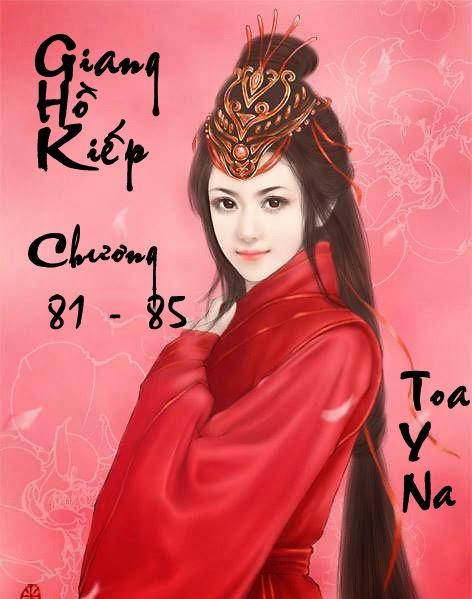 Giang Hồ Kiếp - Huyền Phong Vũ - Chương 81 - 85   Bách hợp tiểu thuyết