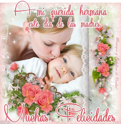 A mi querida hermana en este día de las madres.