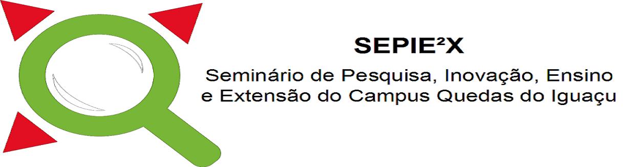 SEPIE²X - Seminário de Pesquisa, Inovação, Ensino e Extensão do Campus Quedas do Iguaçu