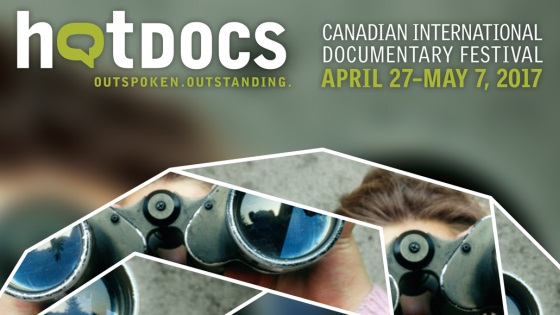 Hot Docs April 27 - May 7, 2017