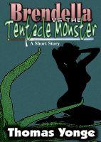 Brendella vs the Tentacle Monster