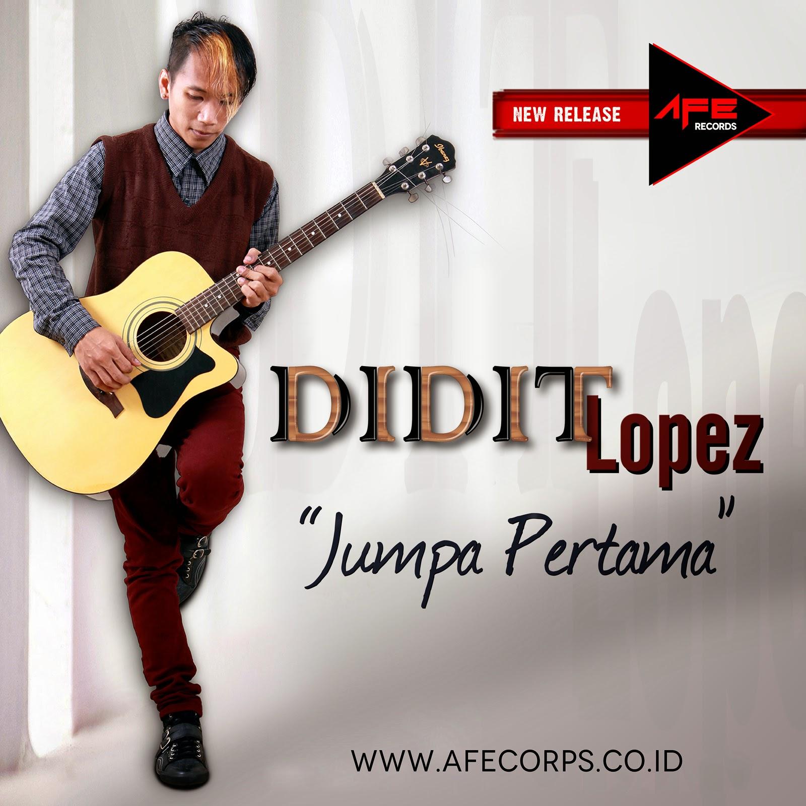 "Didit Lopez Dengan Single ""Jumpa Pertama"""