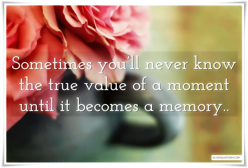 True Value Of A Moment, Picture Quotes, Love Quotes, Sad Quotes, Sweet Quotes, Birthday Quotes, Friendship Quotes, Inspirational Quotes, Tagalog Quotes