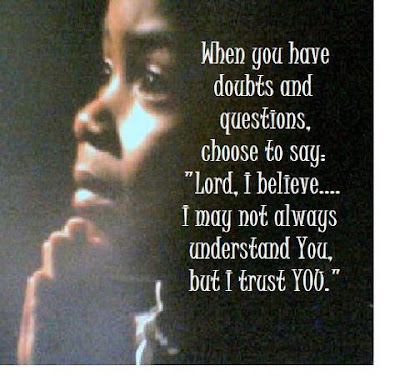 When you have doubts and questions, choose to say