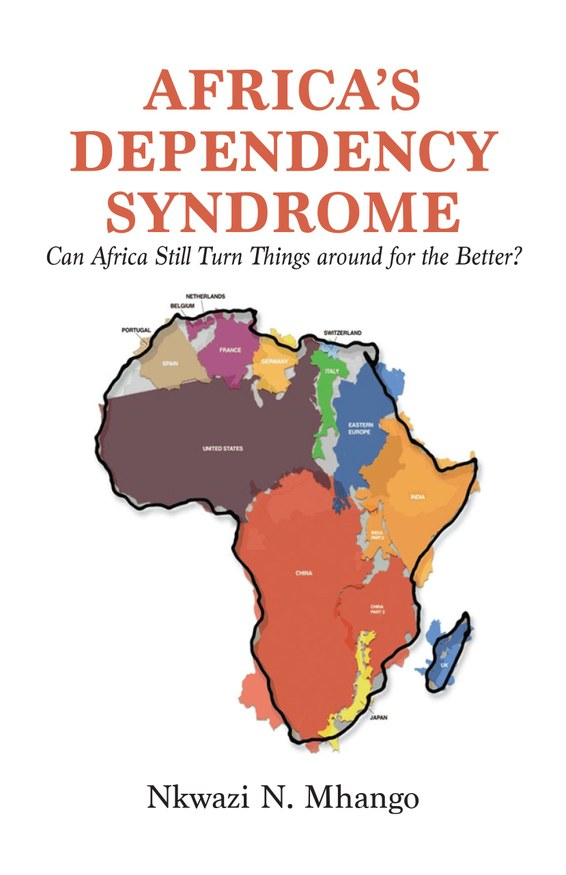 Africa's Dependency Syndrome: Can Africa Turn Things around for the Better?
